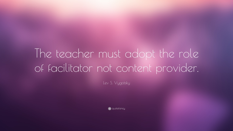 Vygotsky Facilitator Not Content.jpg